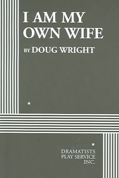 I Am My Own Wife By Wright, Doug